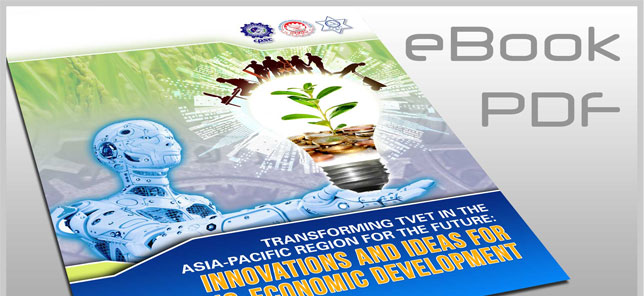 Transforming TVET in the Asia-Pacific Region for the Future: Innovations and Ideas for Socio-Economic Development